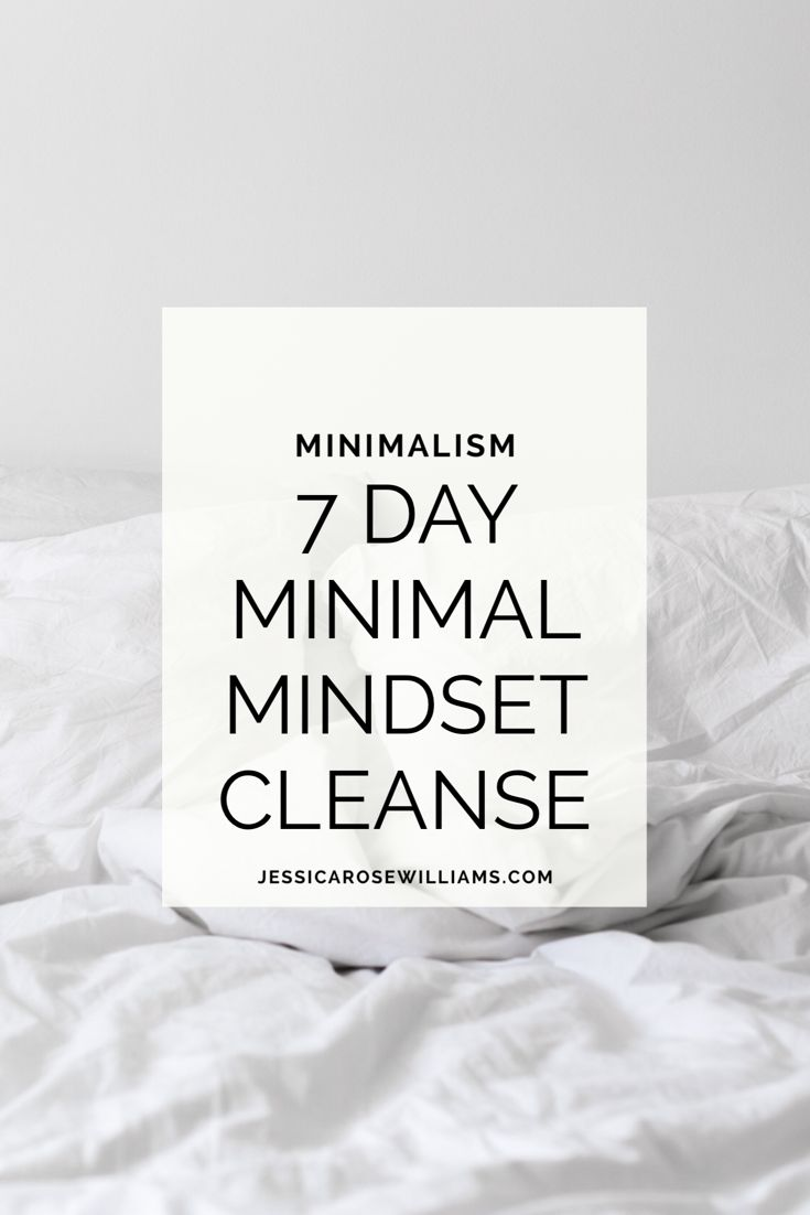 Minimal Mindset Cleanse - 7 days to a minimal mindset. This guide takes a slow pace and gives you daily actions to make the changes necessary to overcome those minimalist struggles.