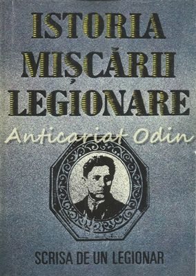 Istoria Miscarii Legionare Scrisa De Un Legionar - Preot Stefan