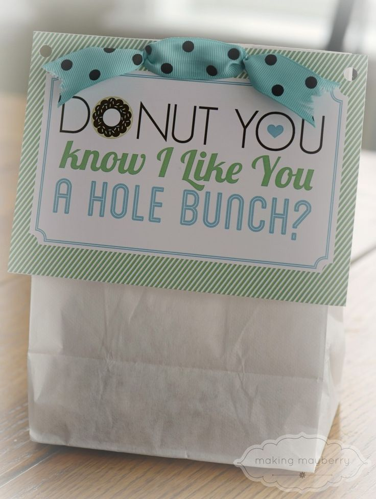 Donut You know I like you a whole bunch? - cute idea for Valentine's Day - the site has free printable cards and designs - awesome DIY idea for your love, friend, co-worker, office, class, kids, kids at heart valentine ideas donuts donut holes doughnuts