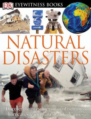 Watts, C. (2006). Natural Disasters. New York: DK Publishing. This non-fiction book is about natural disasters and the environment that shapes them. The book describes the science behind the Earth that allow for the disaster, how to prepare for and survive a natural disaster, as well as facts and pictures from historical natural disasters. The book also focuses on warning signs and how to recover after some of the specific natural disasters that are covered.