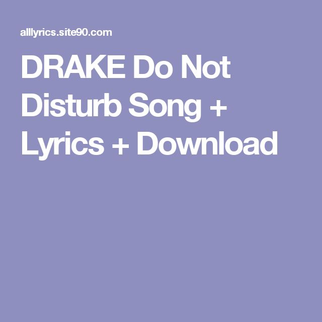 DRAKE Do Not Disturb Song + Lyrics + Download