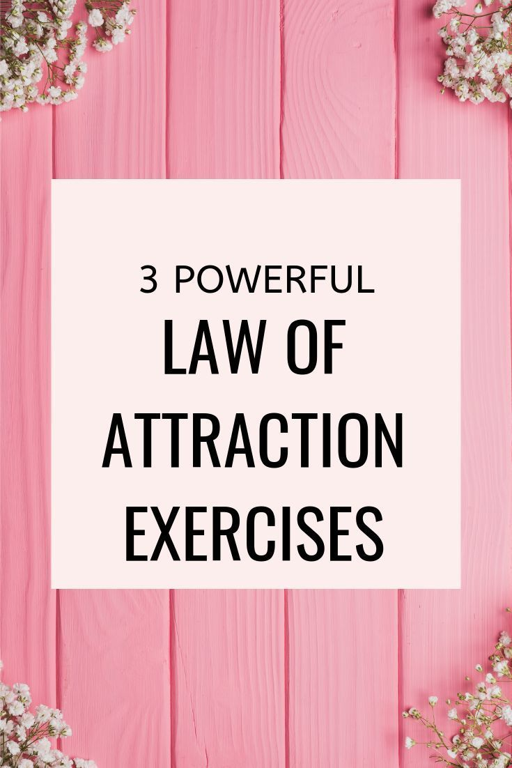 3 Powerful Law of Attraction Exercises to Attract …