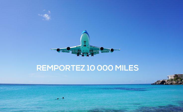 Gagnez 10.000 Miles !