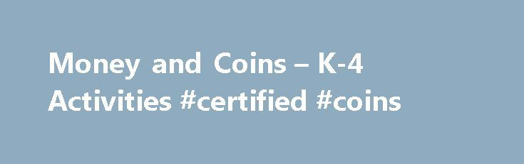 Money and Coins – K-4 Activities #certified #coins http://coin.remmont.com/money-and-coins-k-4-activities-certified-coins/  #money coins # Spelling and Writing Worksheets : Match the Syllables: Money-Related Words Match two syllables to make 10 money-related words. The words are banking, money, penny, nickel, quarter, dollar, wallet, purchase, credit, savings. Or go to the answers. Money Word Pieces Puzzle In this puzzle, combine pairs of word segments to make money-related spellingRead More