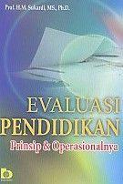 Evaluasi Pendidikan Prinsip Dan Operasionalnya.Sukardi