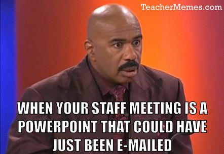 Staff Meetings that should have been an e-mail.