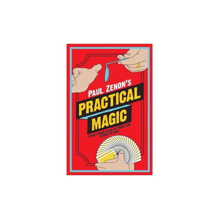 Paul Zenon's Practical Magic : Street Magic, Close-Up Tricks and Sleight-of-Hand (Hardcover)