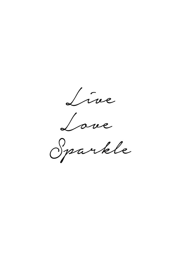 This is exactly what wording I was thinking live love sparkle...