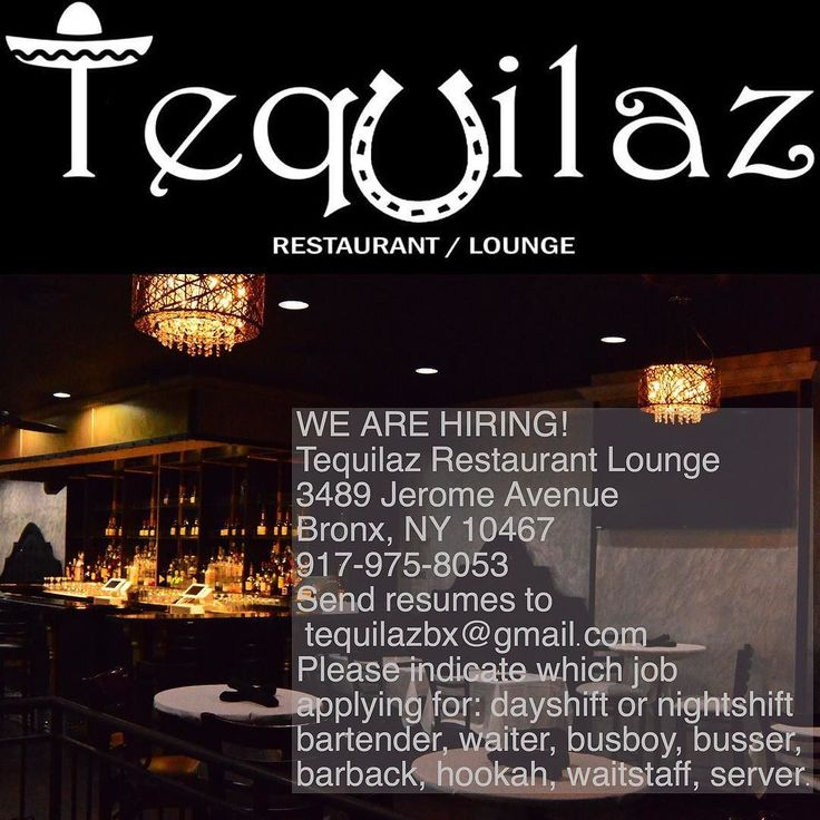 WE ARE HIRING! Tequilaz Restaurant Lounge 3489 Jerome Avenue Bronx - busboy resume sample