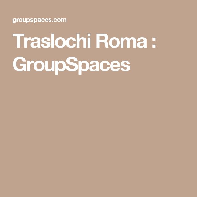 Traslochi Roma : GroupSpaces