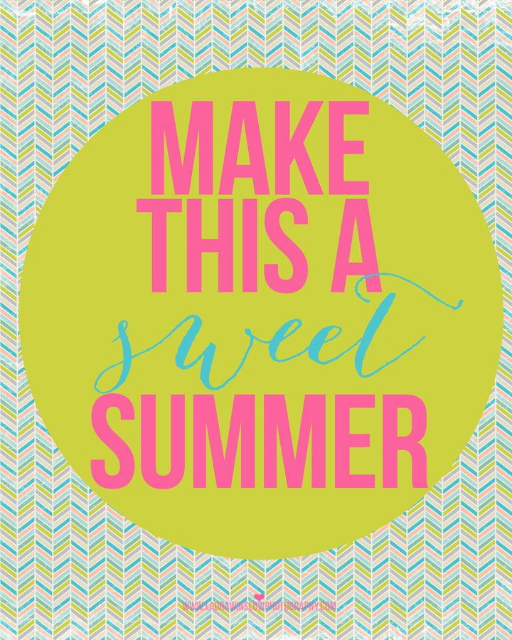 25 best summer treats images on pinterest school stuff last day web make this a sweet summer laura winslow free printable make this a sweet summer memorable words monday laura winslow photography negle Gallery