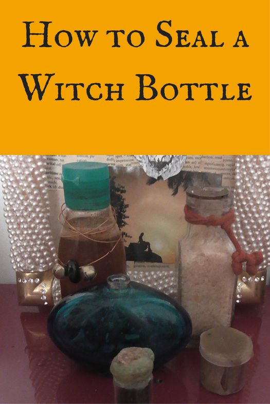 how to seal a witch bottle with wax, great witchcraft tutorial for beginners