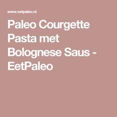 Paleo Courgette Pasta met Bolognese Saus - EetPaleo