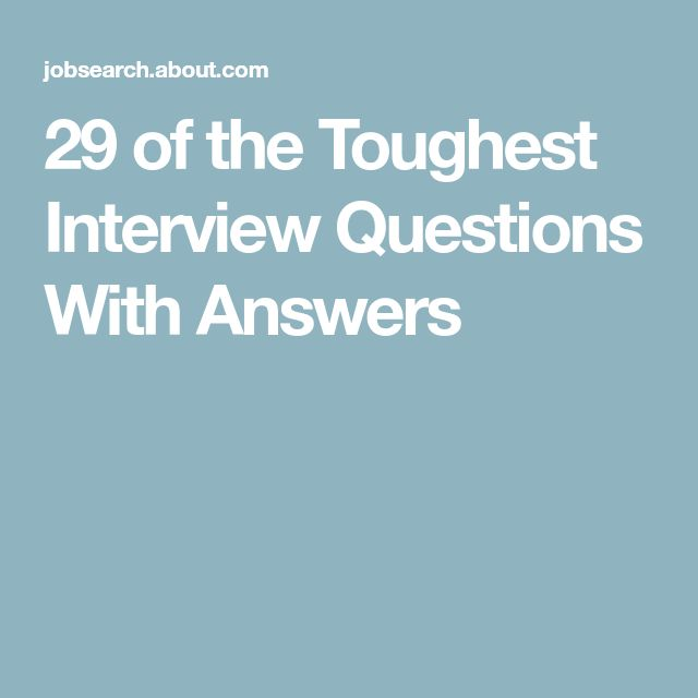29 of the Toughest Interview Questions With Answers