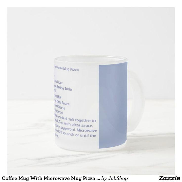 Coffee Mug With Microwave Mug Pizza Recipe http://ShopNPrizes.com/mugs-steins-with-microwave-mug-pizza-recipe