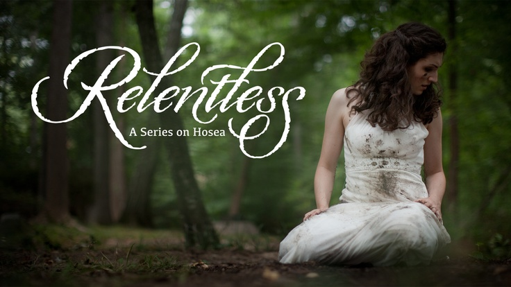 Forest Hill Church | Relentless - A Series on the Book of Hosea