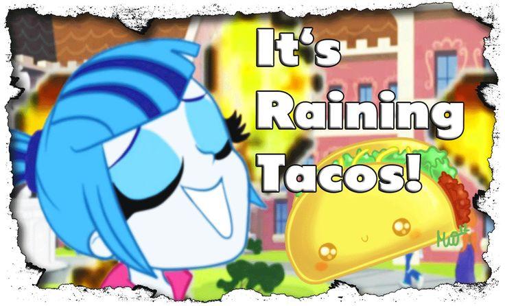 It's raining Tacos at Canterlot High