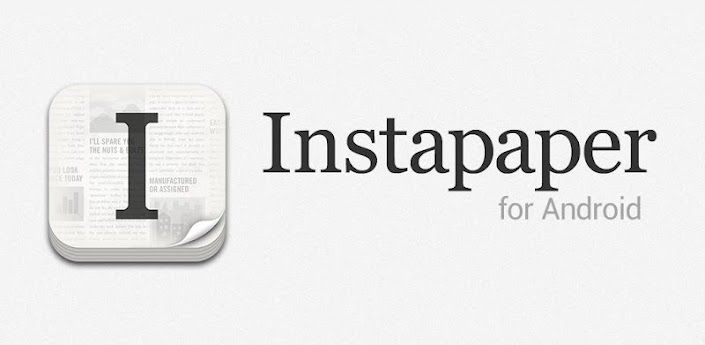 Instapaper for Android now in Play Store