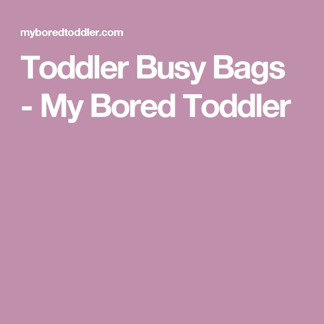 Toddler Busy Bags - My Bored Toddler