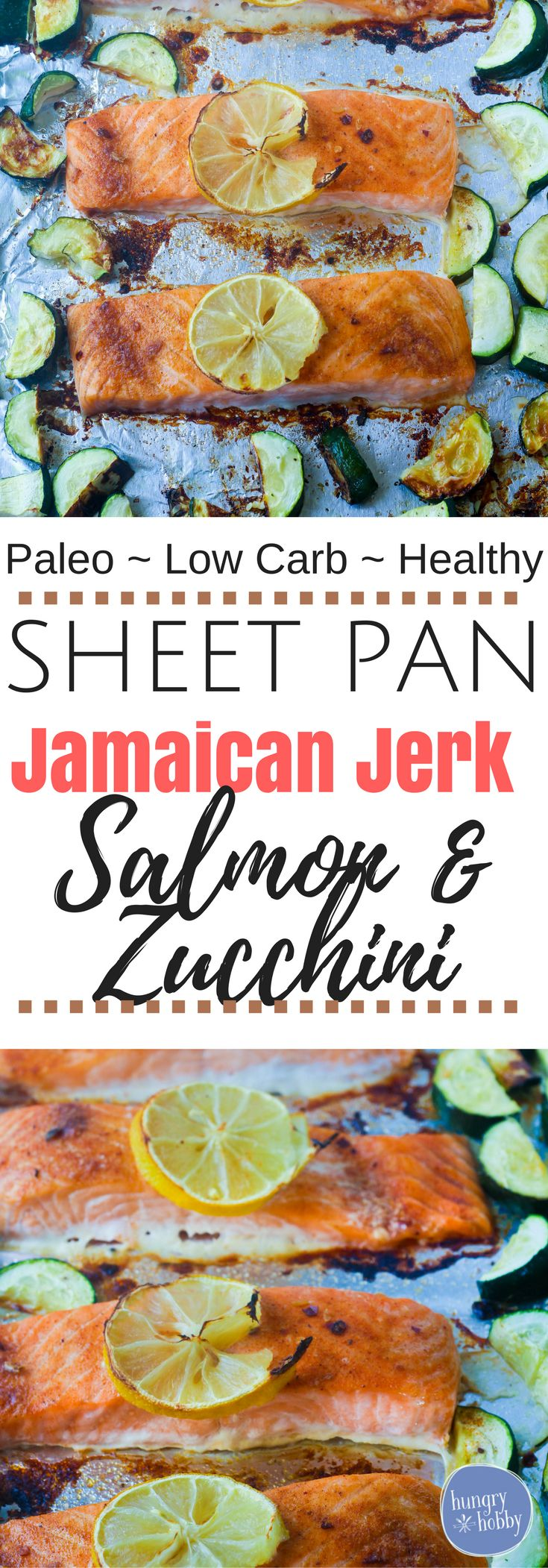 Sheet Pan Baked Jamaican Jerk Salmon & Zucchini is an easy set it & forget it healthy meal ready in less than 30 minutes! Gluten Free, Low Carb via @hungryhobby