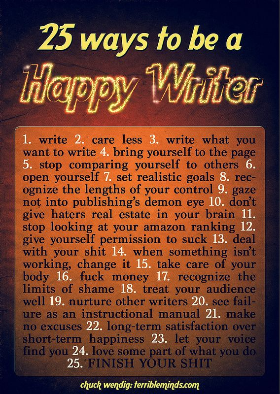 "Whaaa!?! ""A happy writer?"" You mean the myths aren't true? ""A Happy Writer"" would be a good short story title. I am writing it now in my head. It is a satirical piece, of course."