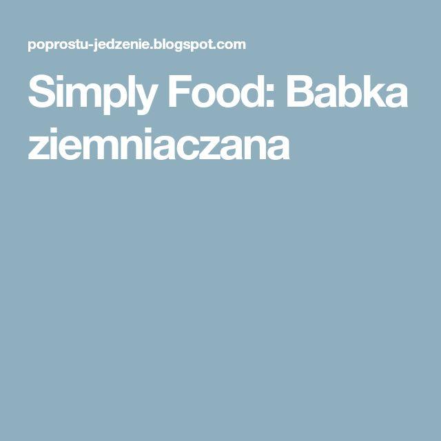Simply Food: Babka ziemniaczana
