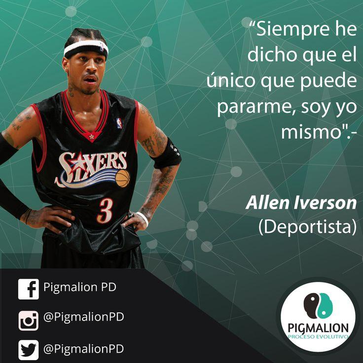 """""""Siempre he dicho que el único que puede pararme, soy yo mismo"""" Allen Iverson (Jugador NBA) #PigmalionPD #ProcesoEvolutivo #DesarrolloPersonal"""