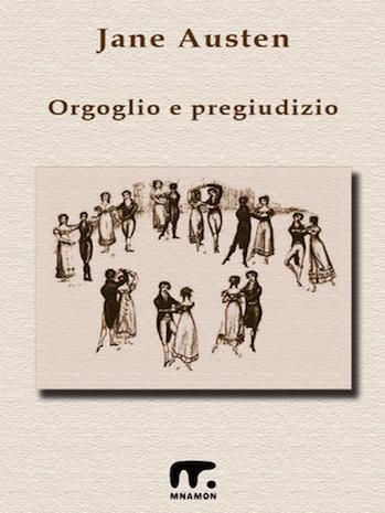 Orgoglio e pregiudizioIl classico di Jane Austen nell'originale traduzione di Mazzanti e Tutinelli
