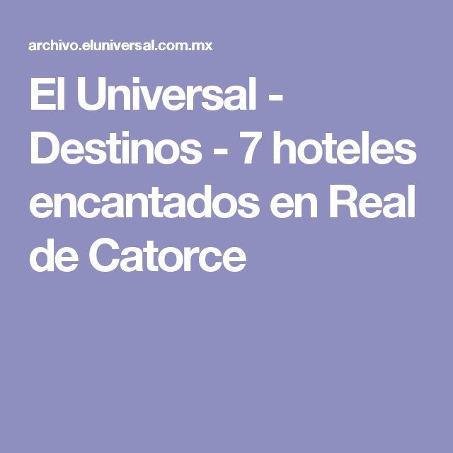 El Universal - Destinos - 7 hoteles encantados en Real de Catorce