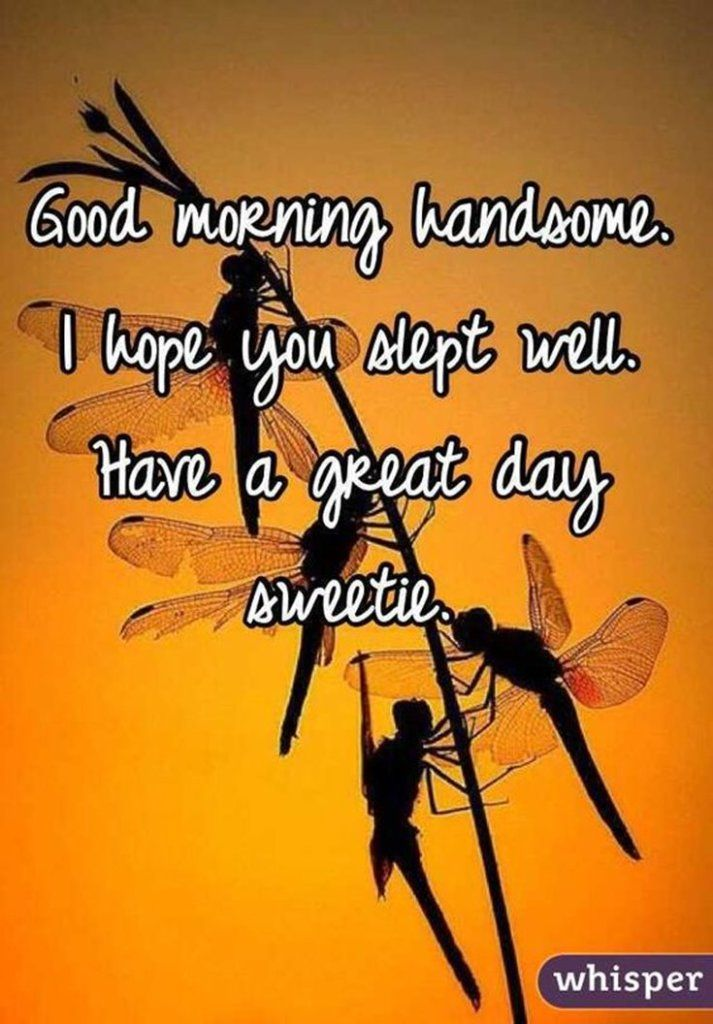 56 Good Morning Quotes And Wishes With Beautiful Images Good Morning Handsome Quotes Good Morning Handsome Good Morning Quotes For Him