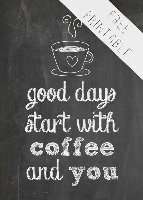 """Free Printable for Coffee Lovers: """"Good Days Start with Coffee and You"""" -- a sweet gift to give to someone you love to drink coffee with. Also lovely for hanging on the wall near your coffee maker. 5x7"""" size."""