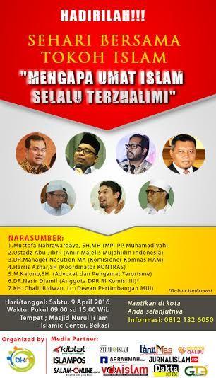"KIBLAT.NET – Hadirilah! Acara diskusi dan talkshow Sehari Bersama Tokoh Islam: ""Mengapa Umat Islam Selalu Terzalimi"" Hadir sebagai narasumber adalah: Mustofa Nahrawardaya (PP Muhammadiyah) Abu Jibril (Majelis Mujahidin) Manager Nasution (Komisioner Komnas HAM) Haris Azhar (Koordinator KontraS) M. Kalono (Advokat dan Pengamat Terorisme) Nasir Jamil (Komisi III DPR RI) KH Cholil Ridwan (Dewan Pertimbangan MUI) …"