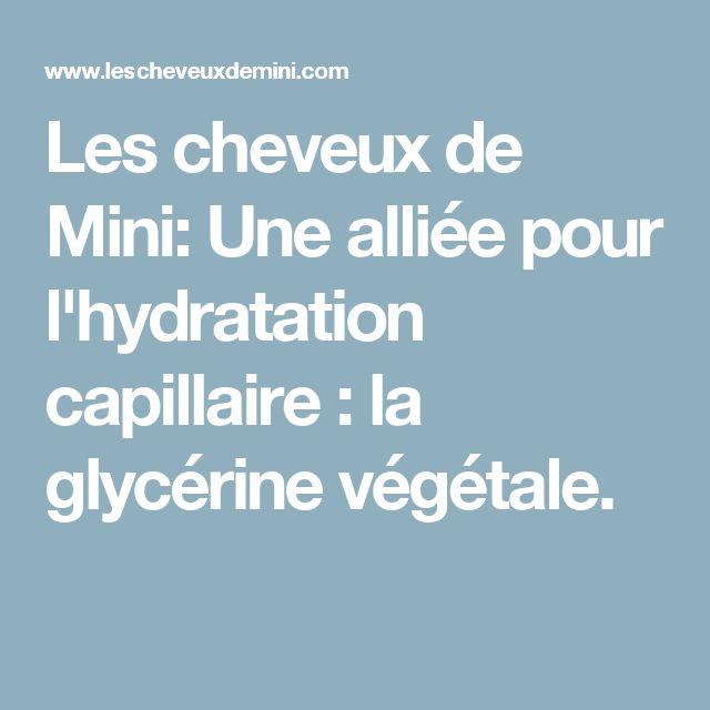 Les cheveux de Mini: Une alliée pour l'hydratation capillaire : la glycérine végétale.