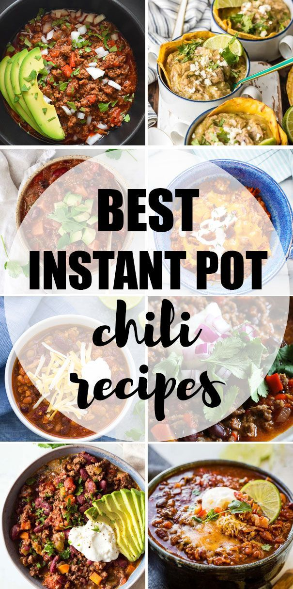 The Best Easy Instant Pot Chili Recipes Beef Chili Turkey Chili Vegetarian Chili Vegan Chili Chili Instant Pot Recipe Best Instant Pot Recipe Chili Recipes