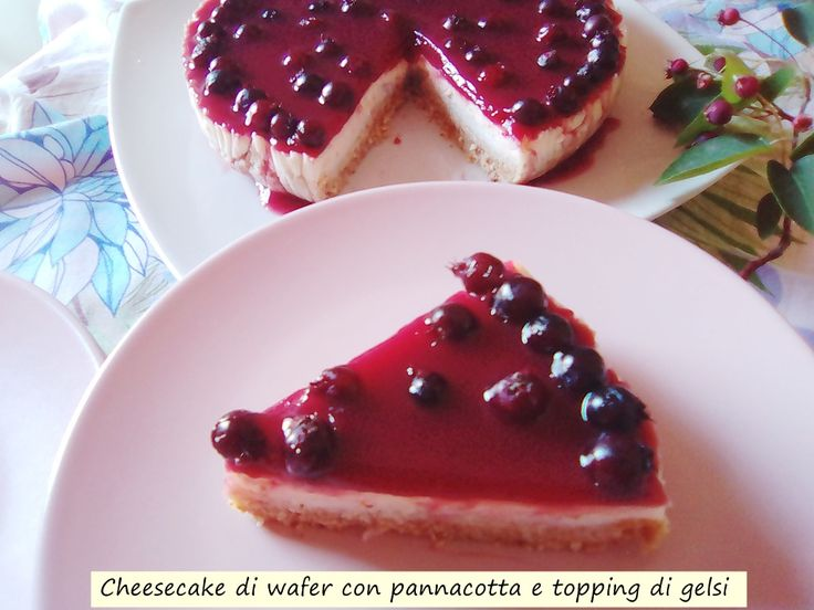 Cheesecake+di+wafer+con+pannacotta+e+topping+di+gelsi