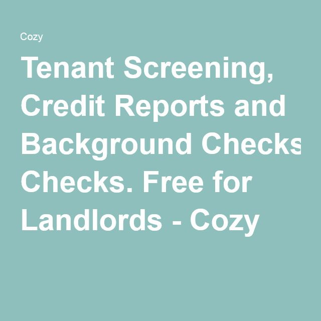 Tenant Screening, Credit Reports and Background Checks. Free for Landlords - Cozy