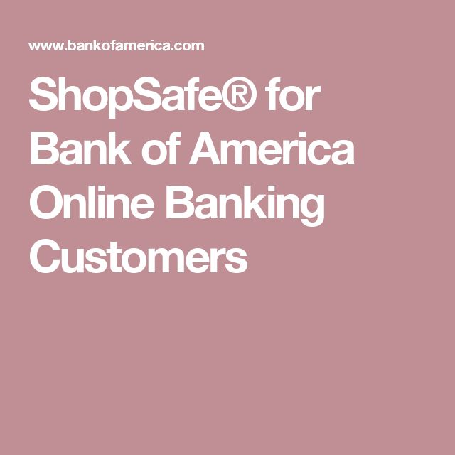 ShopSafe® for Bank of America Online Banking Customers