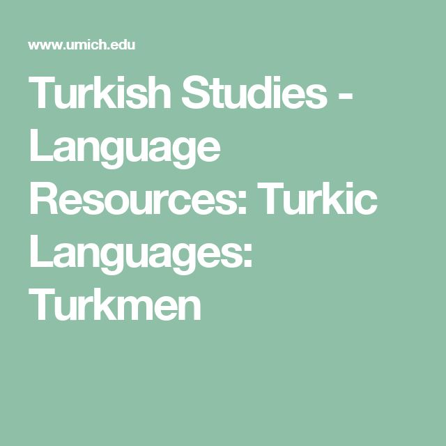 Turkish Studies - Language Resources: Turkic Languages: Turkmen