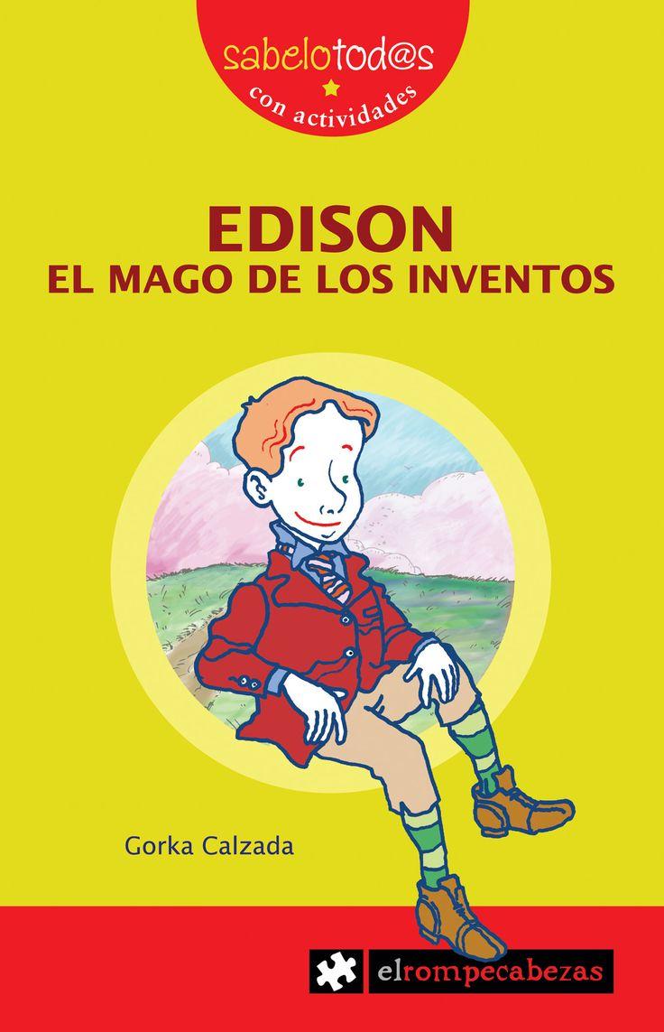 De pequeño se reían de Edison porque tenía la cabeza grande como un melón. Normal, necesitaba un montón de espacio para que no se le perdieran todas las ideas geniales que se le ocurrían. Si por cada una se le hubiera encendido una bombilla, hubiera alumbrado entera la ciudad de Nueva York. Cosa que hizo de todas maneras, al crear la primera central eléctrica. Y tampoco se le fundieron los plomos al desarrollar otros mil y un inventos, como... ¡la bombilla!