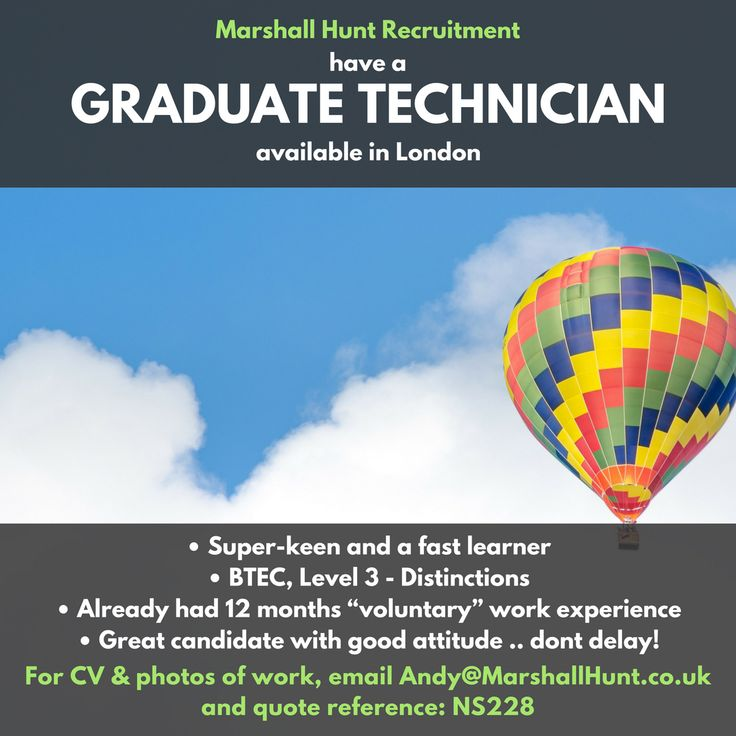 **Graduate Technician Seeks Opportunities** in and around London  For CV & photos, email andy@marshallhunt.co.uk