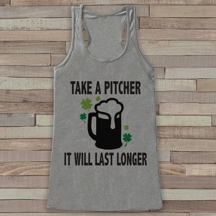 St. Patrick's Tank Top - Funny St. Patrick's Day Tank - Women's Grey Tank Top - Funny Drinking Shirt - Take a Pitcher Beer - Party Shirt