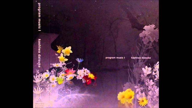 Kashiwa Daisuke: Program Music 1 - Stella