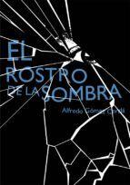 EL ROSTRO DE LA SOMBRA. Alfredo Gómez-Cerda. 2º ESO