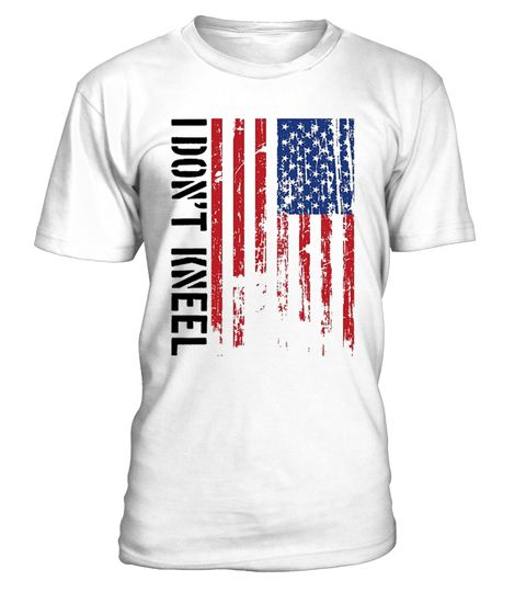 "# I Don't Kneel American Flag T-Shirt .   Are you against the protests in professional football these days? Show your support and love for our nation with this America tshirt that says ""I don't knee"" Makes a great Christmas gift for dad or grandfather who is a republican, conservative, and/or Trump supporter"