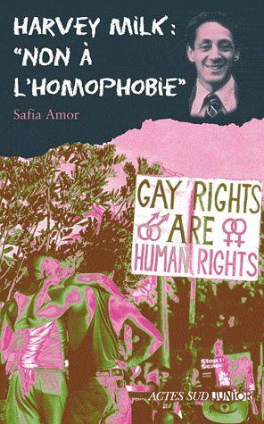 "Harvey Milk : ""non à l'homophobie"", Safia Amor (Août 2013)"