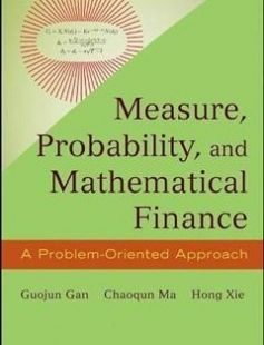Measure Probability and Mathematical Finance: A Problem-Oriented Approach 1st Edition free download by Guojun Gan Chaoqun Ma Hong Xie ISBN: 9781118831960 with BooksBob. Fast and free eBooks download.  The post Measure Probability and Mathematical Finance: A Problem-Oriented Approach 1st Edition Free Download appeared first on Booksbob.com.