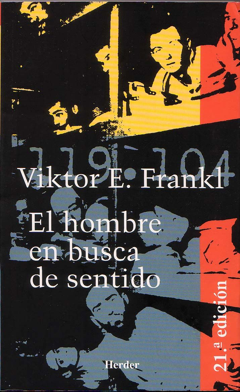 Viktor E. Frankl. El hombre en busca de sentido