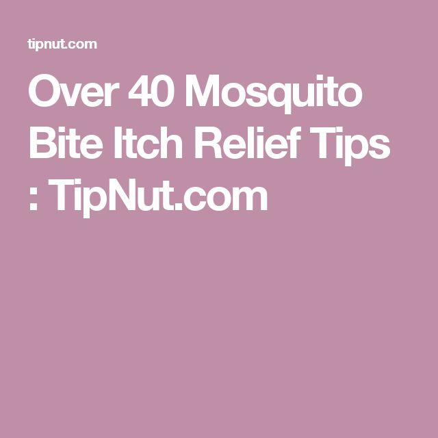 Over 40 Mosquito Bite Itch Relief Tips : TipNut.com