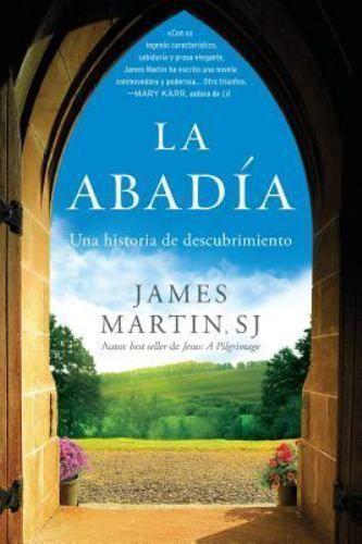 La Abadia : Una Historia de Descubrimiento by James Martin (2016, Paperback)