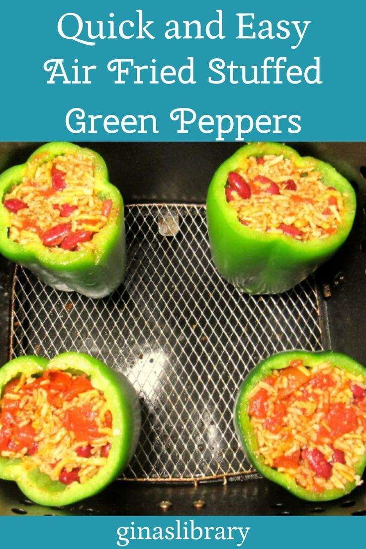 Air Fried Stuffed Green Peppers That Are Quick And Easy Recipe In 2020 Stuffed Peppers Stuffed Green Peppers Green Pepper Recipes